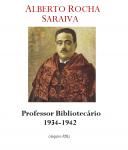 Prof. Doutor Alberto Rocha Saraiva 1934-1942