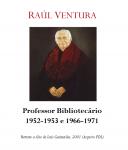 Prof. Doutor Raúl Ventura 1952-1953 e 1966-1971