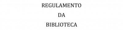 Regulamento da Biblioteca